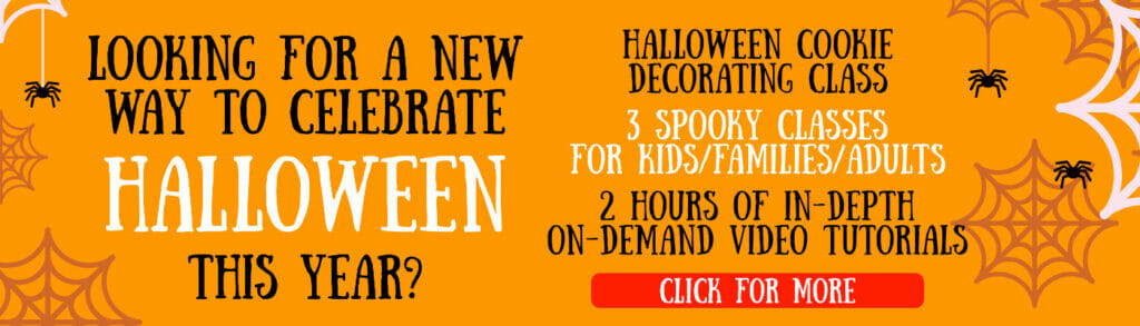 Looking for a new way to celebrate Halloween this year? Halloween cookie decorating class. 3 spooky clases for kids families adults. 2 hours of in-depth on-demand video tutorials. Click for more.